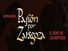 Exposición «Pasión por Zaragoza»