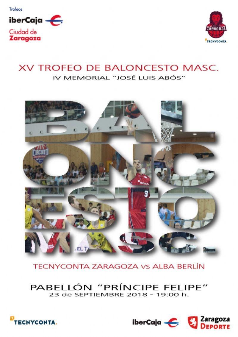 XV Trofeo «Ibercaja-Ciudad de Zaragoza» de Baloncesto Masculino. IV Memorial «José Luis Abós»