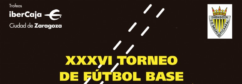 XXXVI Torneo «Ibercaja-Ciudad de Zaragoza» de Fútbol Base