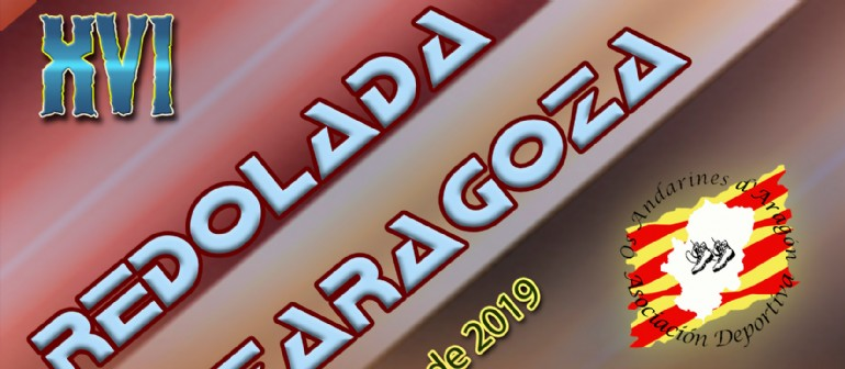 XVI Marcha senderista «Redolada a Zaragoza»