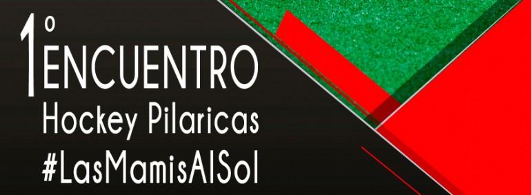 I Encuentro Hockey Pilaricas #LasMamisAlSol