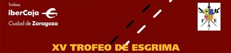 XV Trofeo «Ibercaja-Ciudad de Zaragoza» de Esgrima