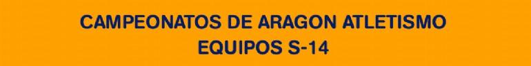 Campeonatos de Aragón de Atletismo Equipos S-14
