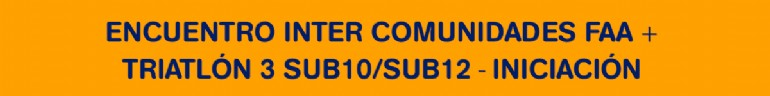Encuentro Inter Comunidades de Atletismo S16/S18 + Triatlón 3 S10/S12 + Iniciación