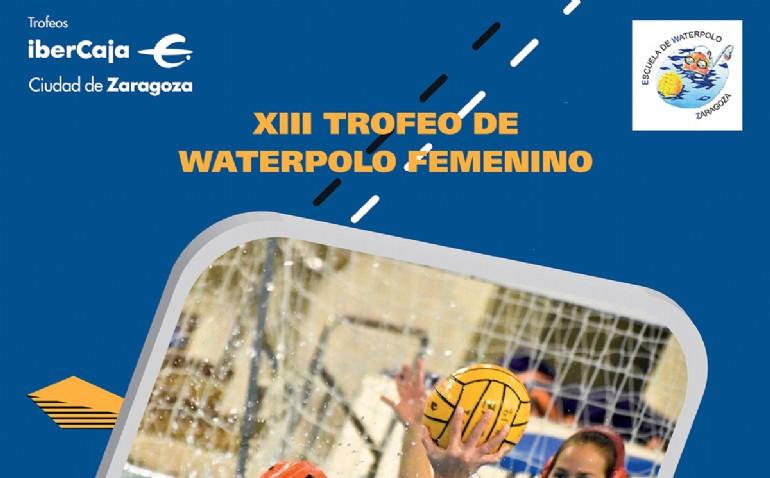 XIII Trofeo «Ibercaja-Ciudad de Zaragoza» de Waterpolo Femenino