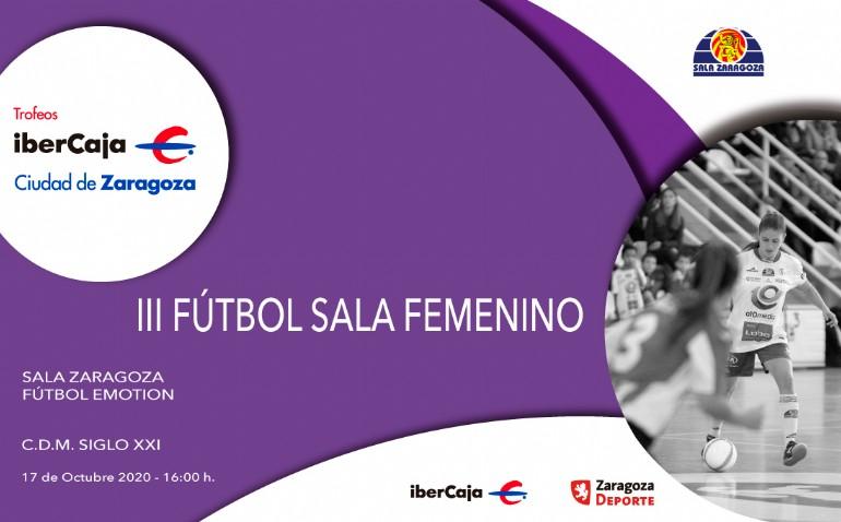 III Trofeo «Ibercaja-Ciudad de Zaragoza» de Fútbol Sala Femenino