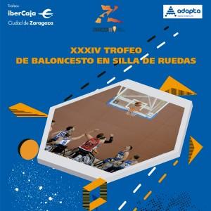 XXXIV Trofeo «Ibercaja-Ciudad de Zaragoza» de Baloncesto en Silla de Ruedas