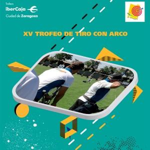 XV Trofeo «Ibercaja-Ciudad de Zaragoza» de Tiro con Arco