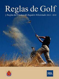 La nueva edición de las Reglas de Golf 2012-2015, que entrará en vigor el 1 de enero de 2012, ya está disponible en español