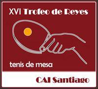 XVI Trofeo de Reyes «CAI Santiago» de Tenis de Mesa