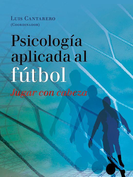 Psicología aplicada al fútbol: Jugar con cabeza