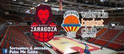 Sorteo de entradas para ver el Tecnyconta Zaragoza - Valencia Basket [27 abril 2019]