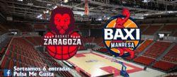 Sorteo de entradas para ver el Tecnyconta Zaragoza - Baxi Manresa [26 mayo 2019]